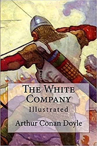 The White Company by Arthur Conan Doyle annotated edition