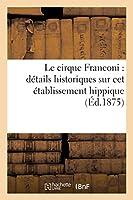 Le cirque Franconi: détails historiques sur cet établissement hippique et ses principaux écuyers