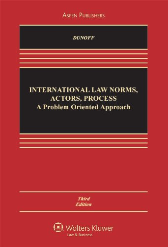 International Law: Norms Actors Process: Problem Approach 3e