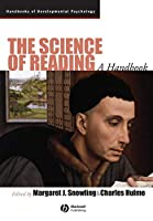 The Science of Reading: A Handbook (Wiley Blackwell Handbooks of Developmental Psychology)