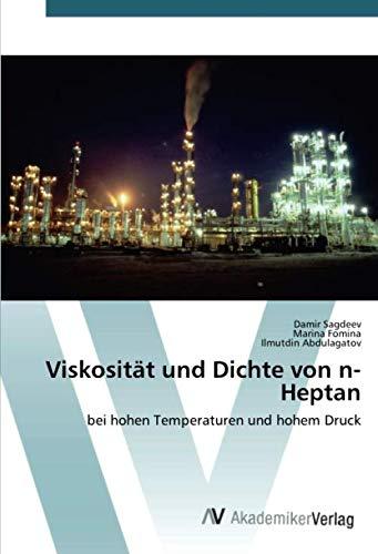 Viskosität und Dichte von n-Heptan: bei hohen Temperaturen und hohem Druck