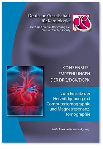 Konsensusempfehlungen der DRG/DGK/DGPK zum Einsatz der Herzbildgebung mit Computertomographie und Magnetresonanztomographie (Pocket-Leitlinien / Publikationen von Fachgesellschaften)