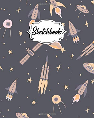Sketchbook: Awesome Workbook and Notebook for Drawing, Sketching, Painting, Writing, Class, Work or Home Use - Lovely Space Rockets Pattern