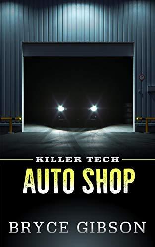 Auto Shop (Killer Tech Book 1)