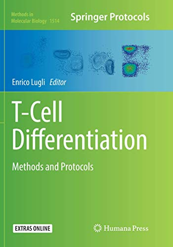 T-Cell Differentiation: Methods and Protocols (Methods in Molecular Biology, Band 1514)