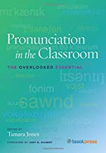 Pronunciation in the Classroom: The Overlooked Essential