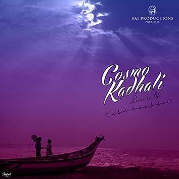 Cosmo Kadhali (Love Is Life)