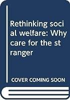 Rethinking social welfare: Why care for the stranger