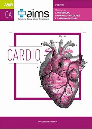 Manuale di cardiologia, chirurgia vascolare e cardiovascolare. Concorso Nazionale SSM