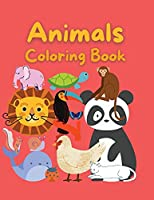 Animals Coloring Book: Coloring Book for Kids 47 Beautiful design for you A book for girls, boys and everybody who loves Animals