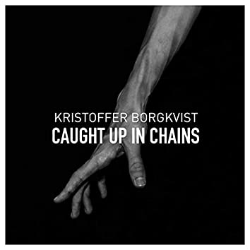 Caught up in Chains