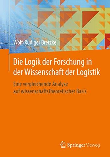 Die Logik der Forschung in der Wissenschaft der Logistik: Eine vergleichende Analyse auf wissenschaftstheoretischer Basis