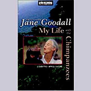 My Life with the Chimpanzees                   Written by:                                                                                                                                 Jane Goodall                               Narrated by:                                                                                                                                 Jane Goodall                      Length: 2 hrs and 35 mins     1 rating     Overall 5.0