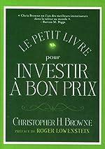 Le petit livre pour investir à bon prix de Christopher BROWNE