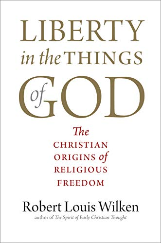 Image of Liberty in the Things of God: The Christian Origins of Religious Freedom