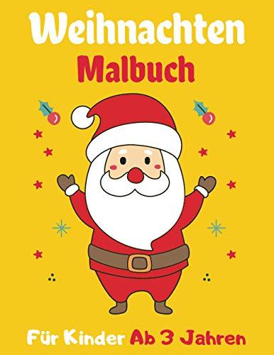 Weihnachten Malbuch Für Kinder Ab 3 Jahren: Ein erstaunliches Malbuch für Kinder ab 3 jahren - 63...