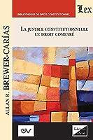 LA JUSTICE CONSTITUTIONNELLE EN DROIT COMPRÉ. Text pour une série de conférences, Aix-en-Provence 1992