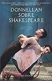 Donnellan sobre Shakespeare: Conversaciones sobre Shakespare con Declan Donnellan