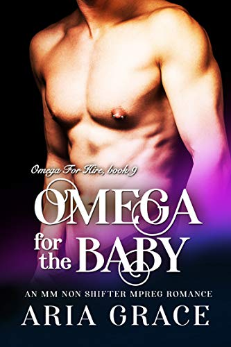Omega For The Baby: M/M Non Shifter MPreg Romance (Omega For Hire Book 9) (English Edition)