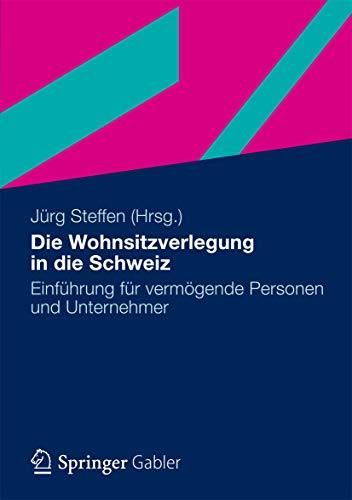Die Wohnsitzverlegung in die Schweiz: Einführung für vermögende Personen und Unternehmer