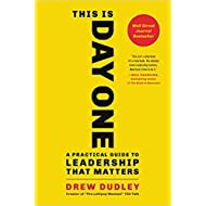 by Drew Dudleyand - This is Day One: A Practical Guide to Leadership That Matters (Hardcover) Hachette Books (August 21, 2018) - [Bargain Books]