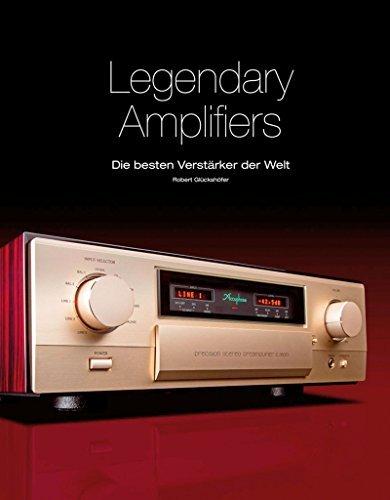 Legendary Amplifiers: Die besten Verstärker der Welt by Robert Glückshöfer (2013-03-15)
