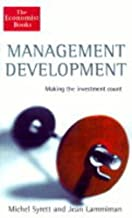 Management Development: Making the Investment Count (The Economist Books)