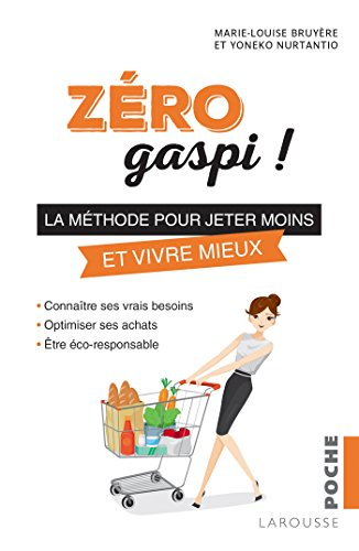 Zéro gaspi: La Méthode pour vivre mieux en dépensant moins!