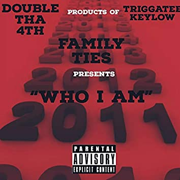 Who I Am (feat. TriggaTee KeyLow)