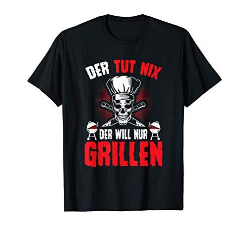 Der tut nix der will nur grillen T-Shirt Geschenk Totenkopf T-Shirt