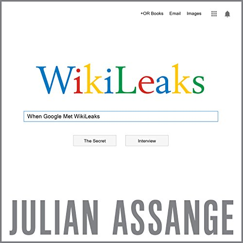 When Google Met WikiLeaks audiobook cover art