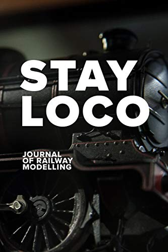 Stay Loco - Journal Of Railway Modelling: Blank College Ruled Gift Notebook For Train Lovers