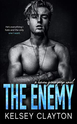 The Enemy (Haven Grace Prep Book 4) by [Kelsey Clayton]