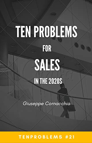 Ten Problems for Sales in the 2020s (TenProblems Book 21) (English Edition)