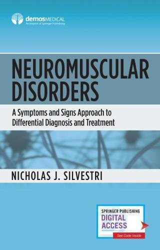 Neuromuscular Disorders: A Symptoms and Signs Approach to Differential Diagnosis and Treatment