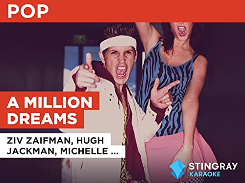 A Million Dreams in the Style of Ziv Zaifman, Hugh Jackman, Michelle Williams & The Greatest Showman Ensemble