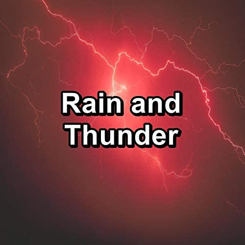 Calming Sounds, Thunderstorm & Thunderstorms