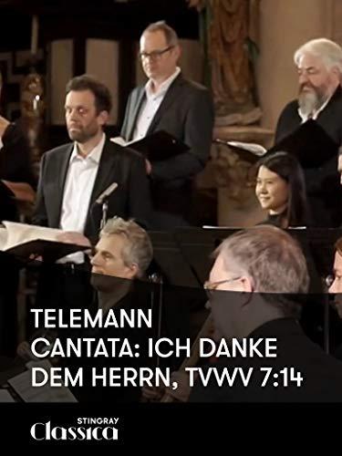 Telemann - Kantate: Ich danke dem Herrn, TVWV 7:14