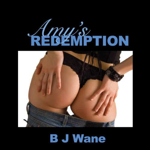 Amy's Redemption                   By:                                                                                                                                 B J Wane                               Narrated by:                                                                                                                                 Emily Locke                      Length: 6 hrs and 17 mins     103 ratings     Overall 4.2