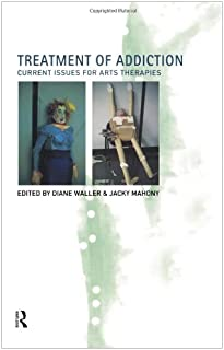 Treatment of Addiction: Current Issues for Arts Therapists