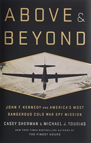 Image of Above and Beyond: John F. Kennedy and America's Most Dangerous Cold War Spy Mission