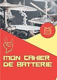 Mon Cahier de Batterie: Carnet de partitions vierges pour batteur. Ce cahier est au format A4 et est composé de 110 pages.