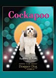 Cockapoo (CompanionHouse Books) (Kennel Club Books) Helpful Advice for Selecting and Caring for Your New Cockapoo Puppy, plus History, Characteristics, Temperament, Breeding, and More