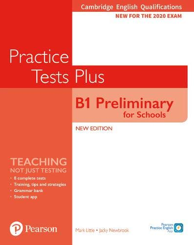 Cambridge English Qualifications: B1 Preliminary for Schools Practice Tests Plus Student's Book without key