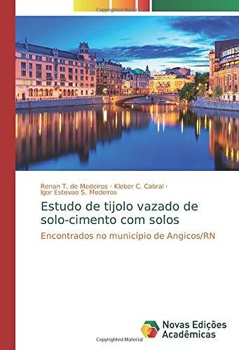 Estudo de tijolo vazado de solo-cimento com solos: Encontrados no município de Angicos/RN