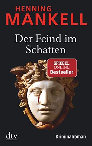Der Feind im Schatten: Kurt Wallanders 11. Fall: Kriminalroman (Kurt-Wallander-Reihe)