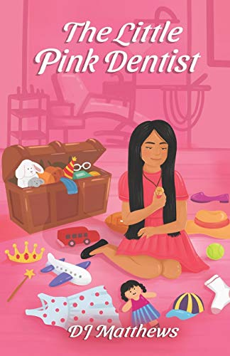 Compare Textbook Prices for The Little Pink Dentist  ISBN 9781952879142 by Matthews, DJ,Lopata, Melanie,Poliquit, Denny