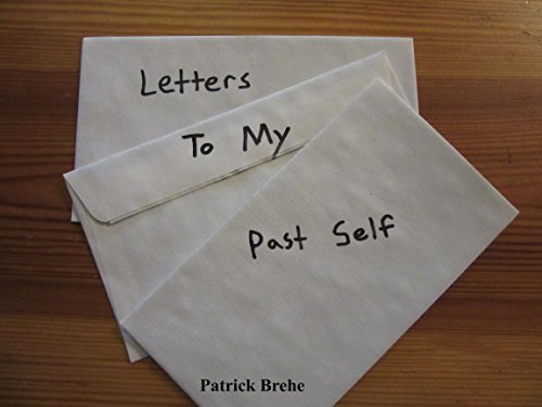 Letters to My Past Self (English Edition)