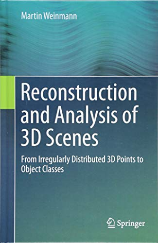 Download Reconstruction and Analysis of 3D Scenes: From Irregularly Distributed 3D Points to Object Classes 3319292447