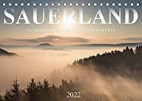 Sauerland, zu jeder Jahreszeit ein Naturgenuss (Tischkalender 2022 DIN A5 quer): Das Sauerland ist im Wechsel der vier Jahreszeiten eine besonders reizvolle Ferienregion. (Monatskalender, 14 Seiten )